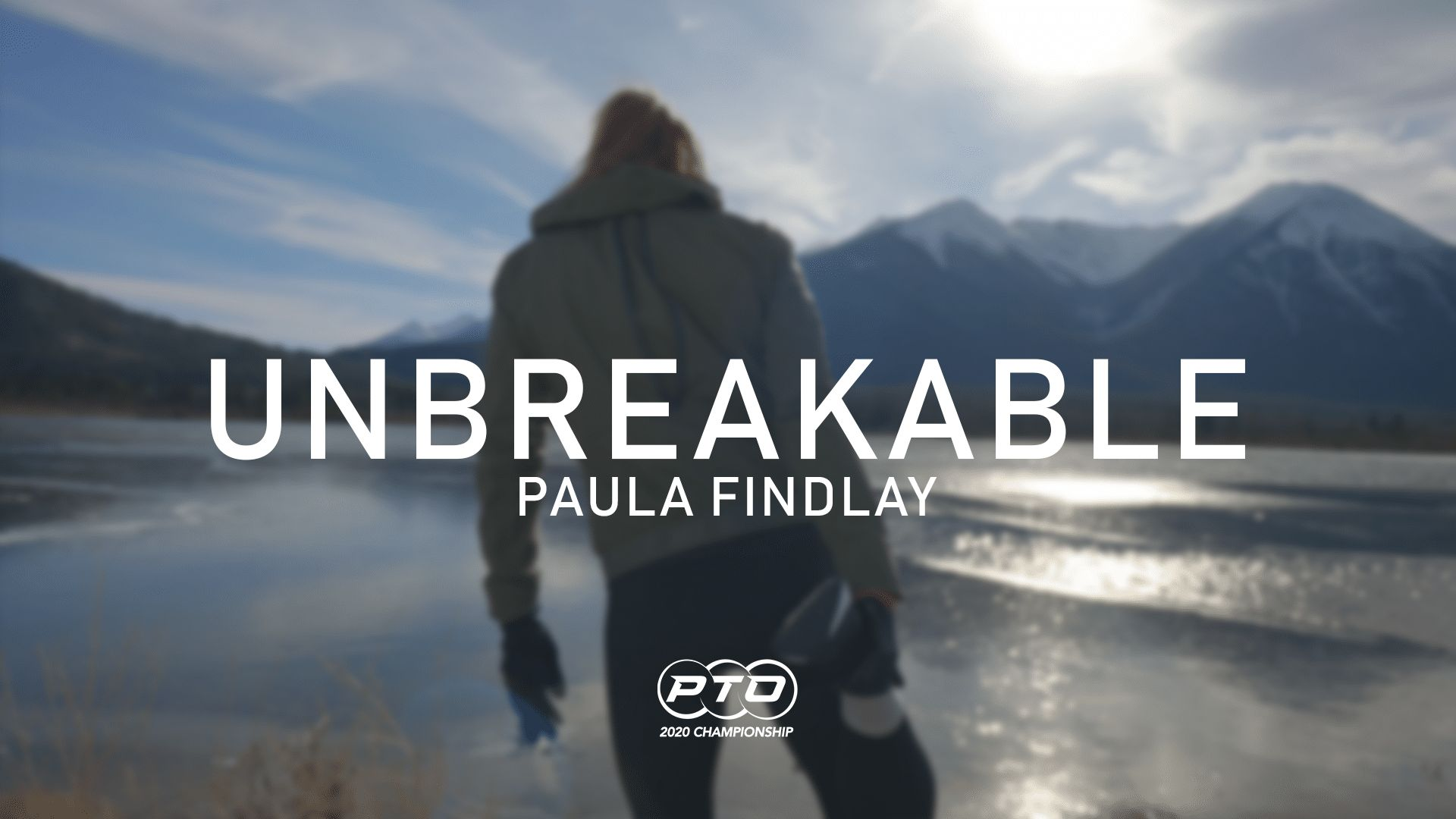 Unbreakable || Paula Findlay