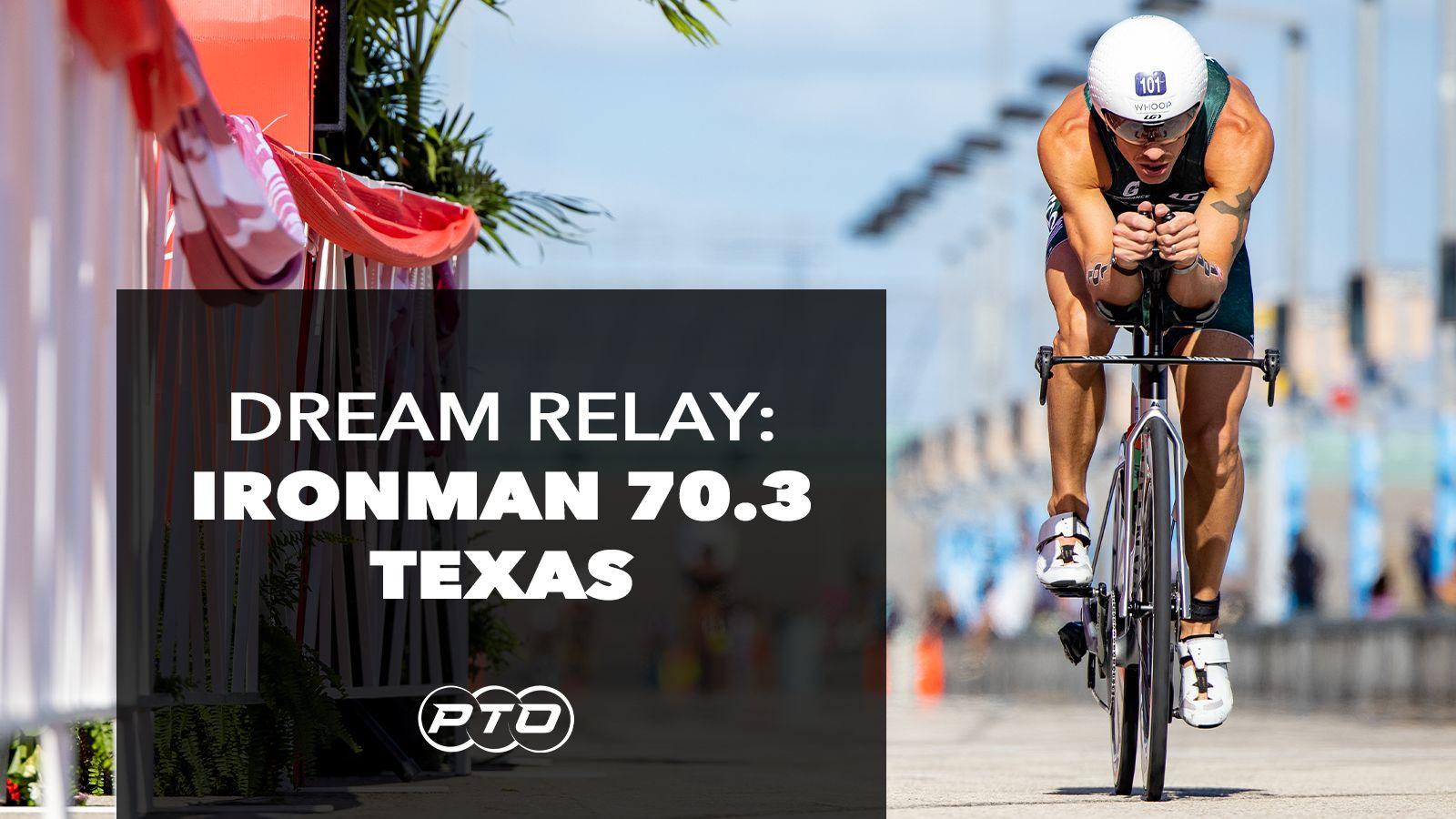 Dream Relay: Ironman 70.3 Texas