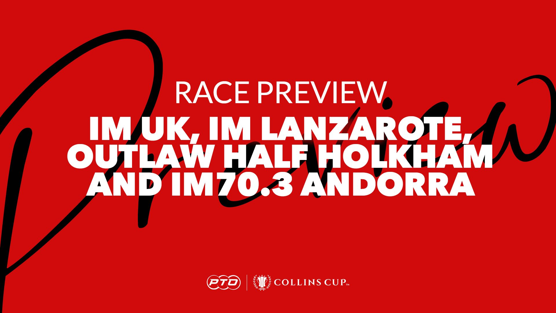 Weekend Preview: IM UK, IM Lanzarote, Outlaw Half Holkham and 70.3 Andorra